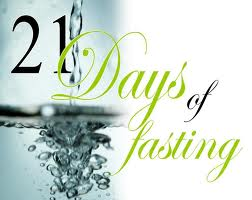 21 Days of Fasting Jan 7-27, 2013